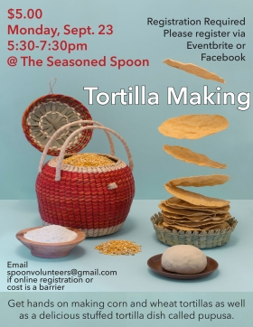 Basket of ground corn, wodden bowl of fresh flour, ball of dough and fresh corn tortillas, some flying in the air. All over top of a light blue background, surrounded by event text